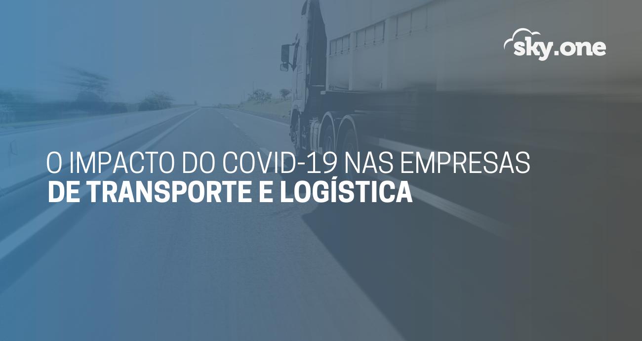 O impacto do Covid-19 nas empresas de transporte e logística
